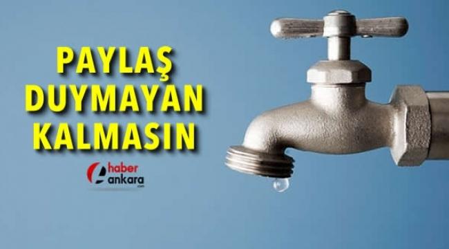 ANKARALILAR DİKKAT! ''O'' İlçenin 10 Bölgesinde Su Kesintisi Yapılacak