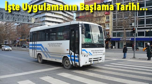FLAŞ DEĞİŞİKLİK! Özel Toplu Taşıma Araçlarında ''AnkaraKart'' Dönemi Başlıyor