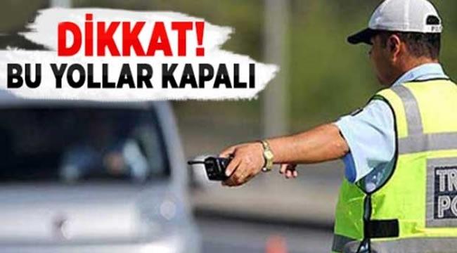 DİKKAT! Bugün Ankara'da Bazı Yollar Trafiğe Kapanacak