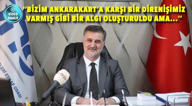 Ercan Soydaş: ''Ankarakart'a Karşı Bir Direnişimiz Yok Ama...''