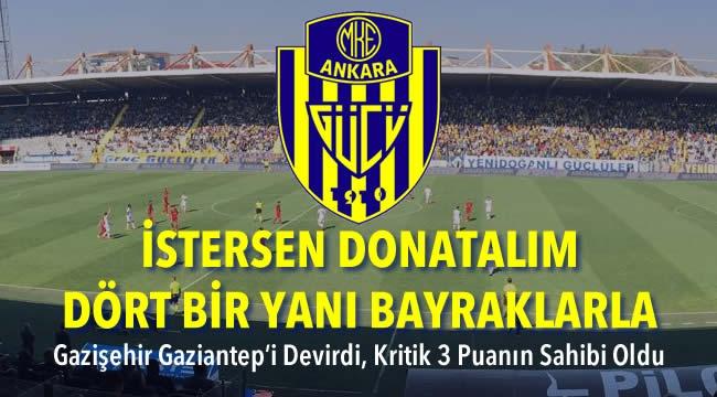 SARI - LACİVERT DÜĞÜN ALAYI! Ankaragücü Kritik Maçta Gazişehir Gaziantepspor'u Devirdi