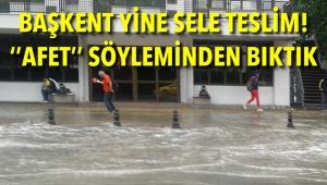 ANKARA'DA YİNE AYNI SAHNE! Yağmur, Sel, Baskın, ''Afet''