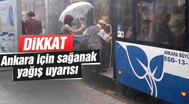 DİKKAT! Meteoroloji'den Ankara İçin Sağanak Yağış Uyarısı. İşte Hava Durumu...