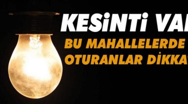 DİKKAT ELEKTRİK KESİNTİSİ! Salı Günü Ankara'da 10 İlçede Elektrik Yok...