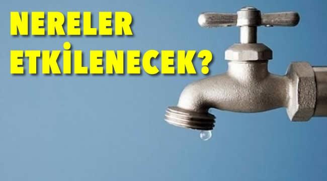 FLAŞ! Ankara'da 19 Mahallede 30 Saat Su Kesintisi Yapılacak