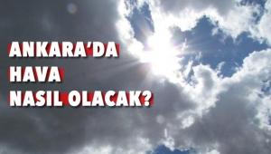 Ankara'da Hava Nasıl Olacak?