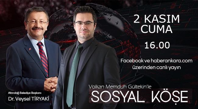 Altındağ Belediye Başkanı Veysel Tiryaki Sosyal Köşe'de Vatandaşın Sorularını Yanıtlayacak!