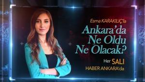 İŞTE İLK PROGRAM! Tıkla İzle... 'Esma Karakılıç'la Ankara'da Ne Oldu Ne Olacak?'