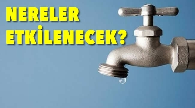 3 İlçede Su Kesintisi Başladı! Sular Ne Zaman Gelecek?