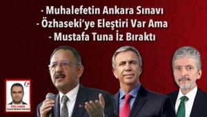 Muhalefetin Ankara Sınavı - Özhaseki'ye Eleştiri Var Ama - Mustafa Tuna İz Bıraktı
