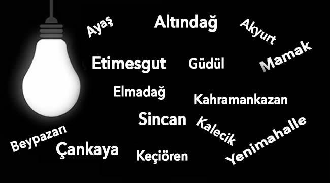 DİKKAT! Ankara'nın 'O' İlçelerinde Elektrik Kesintisi Olacak...