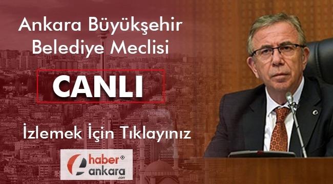 Ankara Büyükşehir Belediye Meclisi'ni İzlemek İçin Tıklayın...