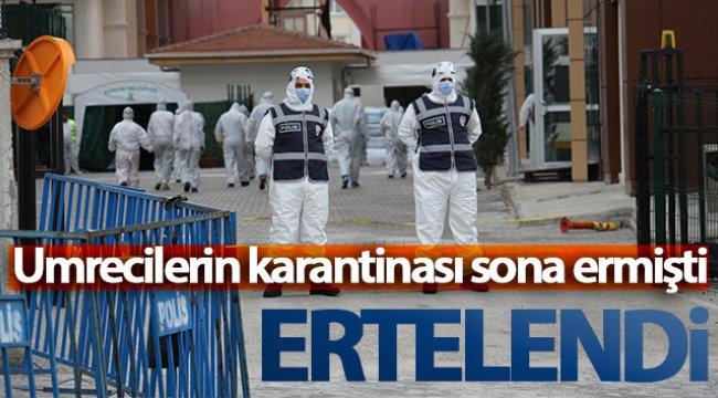 Konya'da karantinadaki umrecilerin tahliyesi ertelendi