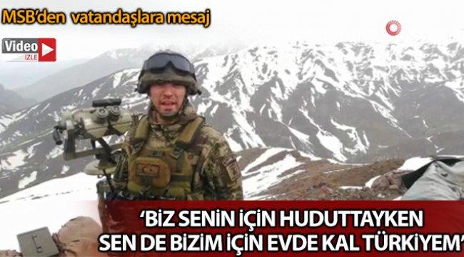 """Milli Savunma Bakanlığı'ndan """"Evde Kal Türkiye' mesajı"""