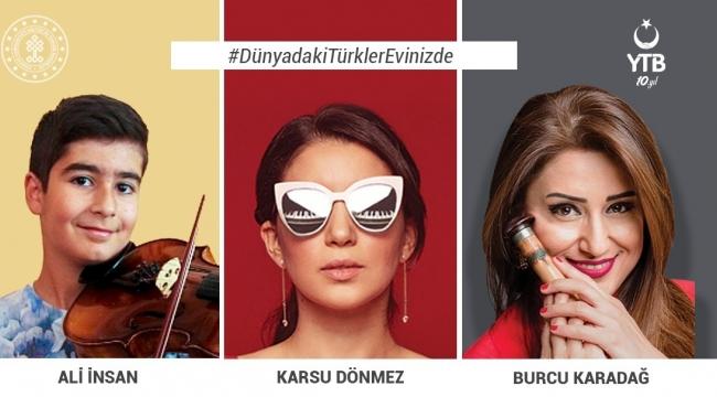 YTB'den, Korona virüs nedeniyle evinde kalan Türk vatandaşlarına dijital moral konserleri