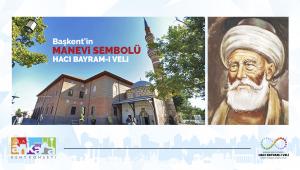Başkent'in manevi sembolü: 'Hacı Bayram-ı Veli'