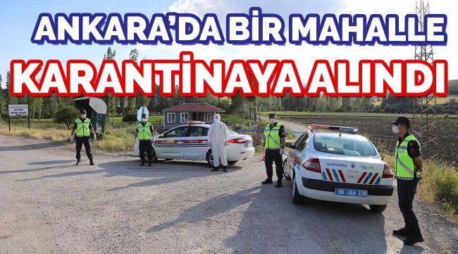 Ankara'da bir mahalle karantinaya alındı
