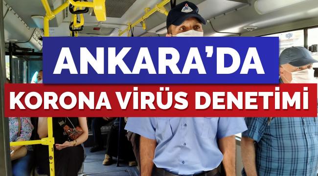 Ankara'da korona virüs denetimleri