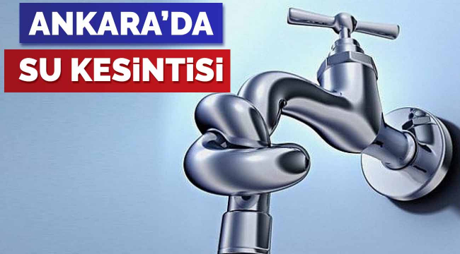 Başkent'te su kesintisi