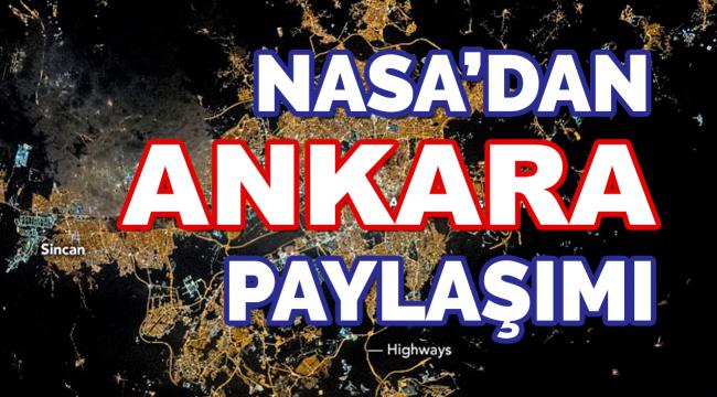 NASA'dan ANKARA Paylaşımı