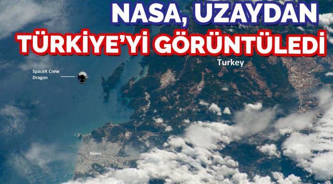 NASA uzay istasyonundan Türkiye görüntüleri
