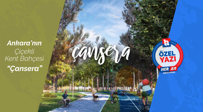 Ankara'nın Çiçekli Kent Bahçesi 'Çansera'