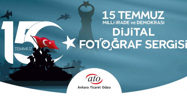 ATO'dan '15 Temmuz Milli İrade ve Demokrasi Dijital Fotoğraf Sergisi'