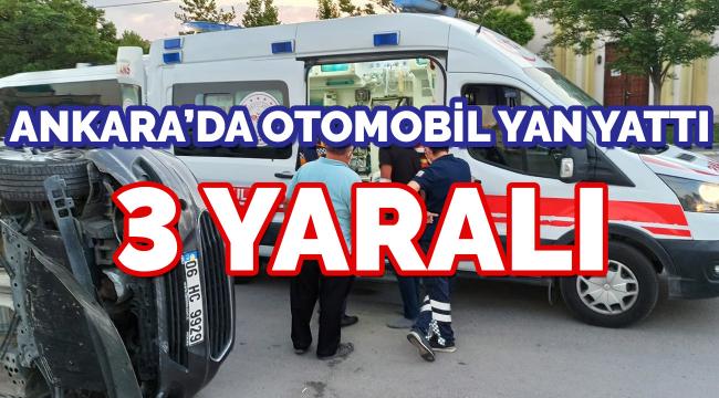 Başkent'te otomobil yan yattı: 3 yaralı