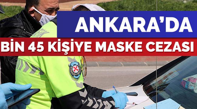 Bir haftada bin 45 kişiye 'maske' cezası
