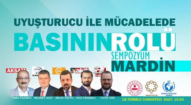 Uyuşturucu ile mücadelede basının rolü sempozyumu Mardin'de yapılacak