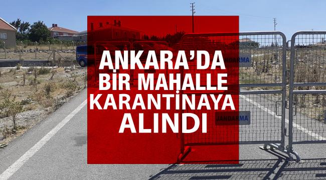 Ankara'da bir mahalleye giriş çıkışlar yasaklandı