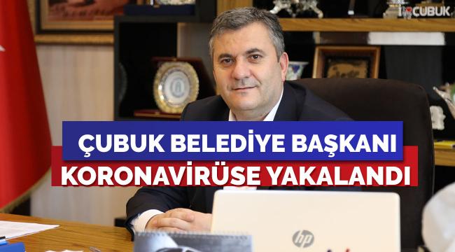 Çubuk Belediye Başkanı Demirbaş, koronavirüse yakalandı