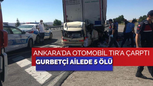 Gurbetçi ailenin otomobili TIR'a çarptı: 5 ölü
