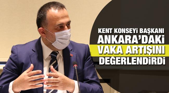 AKK Başkanı Ankara'daki vaka artışını değerlendirdi