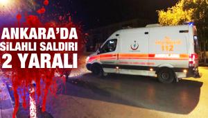 Ankara'da silahlı saldırı 2 yaralı
