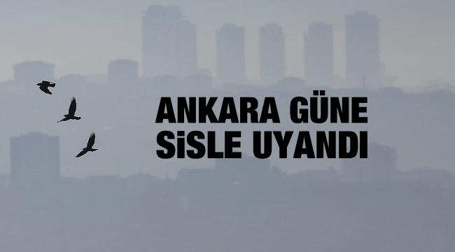 Ankara güne sisle uyandı