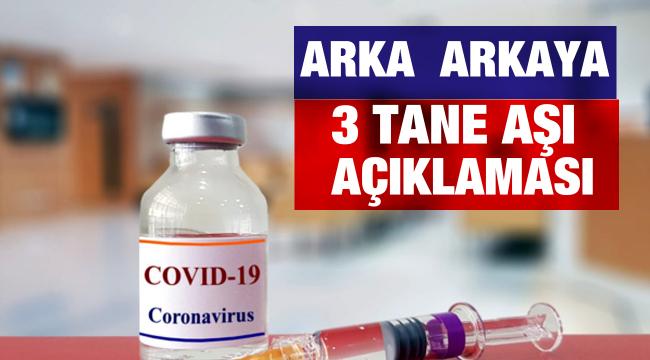 Arka arkaya 3 tane aşı açıklaması