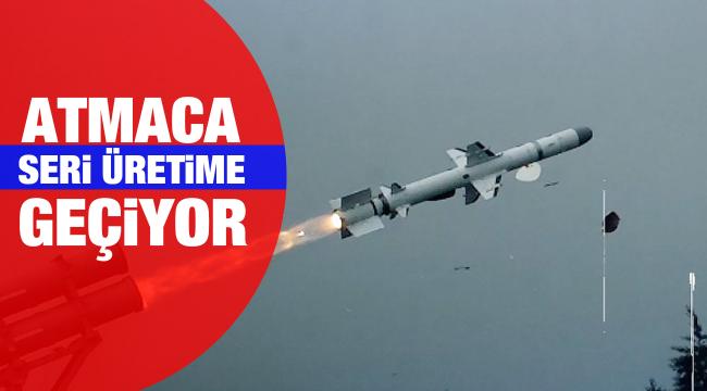 ATMACA seri üretime geçiyor
