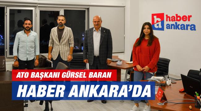 ATO Başkanı Baran, haberankara'yı ziyaret etti