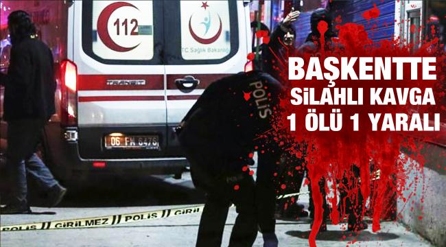 Başkentte silahlı kavga: 1 ölü, 1 yaralı