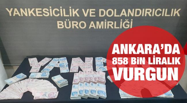 Ankara'da 858 bin liralık vurgun