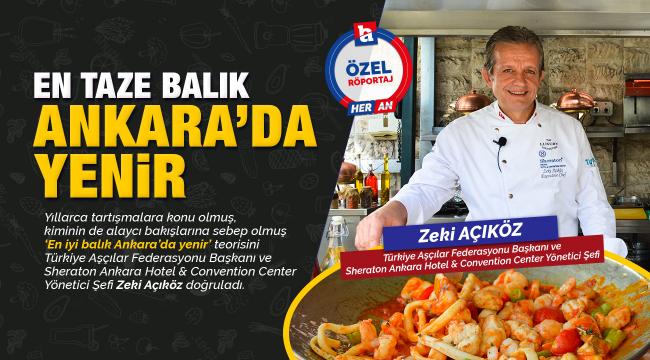 En taze balık Ankara'da yenir