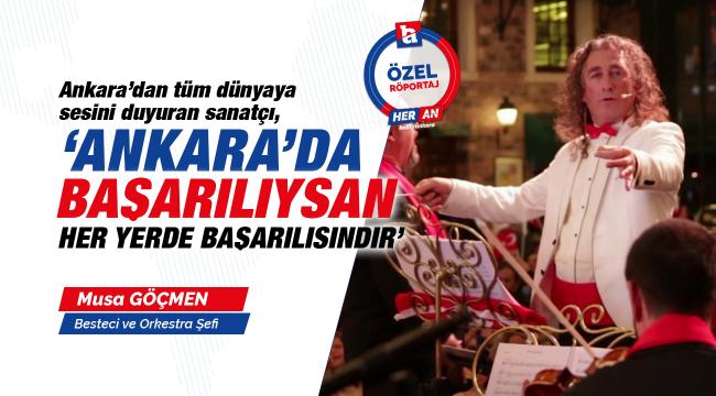 'Sesini Ankara'dan duyuran her yerde başarılı olur'