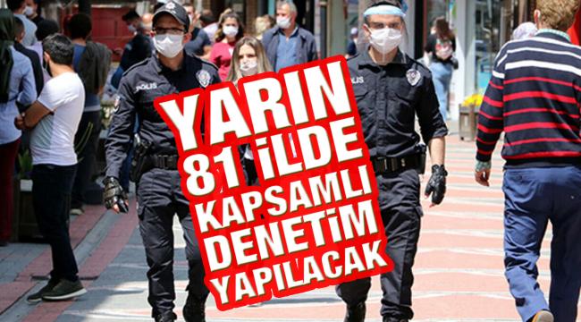 Türkiye genelinde yarın kapsamlı koronavirüs denetimi gerçekleştirilecek