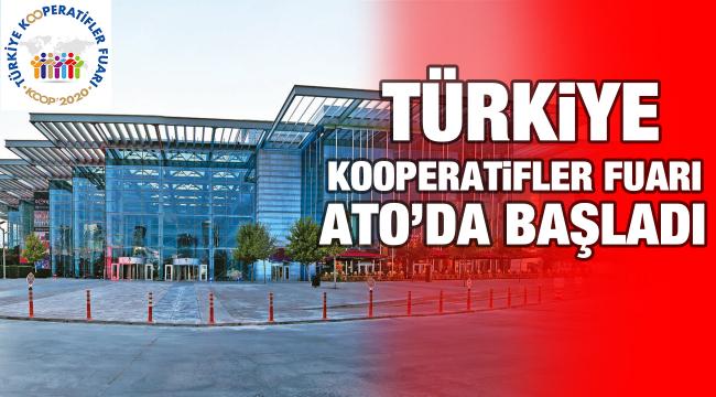 Türkiye Kooperatifler Fuarı ATO'da başladı