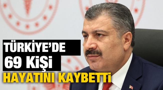Türkiye'de bugün 69 kişi hayatını kaybetti