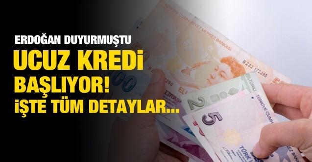 Cumhurbaşkanı Erdoğan'ın duyurduğu ucuz kredi başlıyor! Ucuz krediden kimler yararlanabilecek?