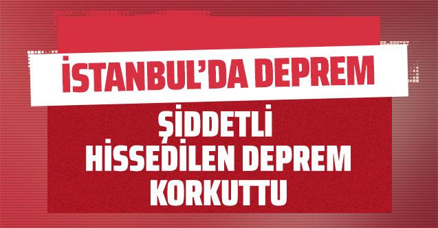 Son dakika İstanbul'da deprem!
