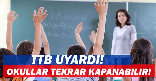 Türk Tabipler Birliği uyardı! Okullar tekrar kapanabilir!