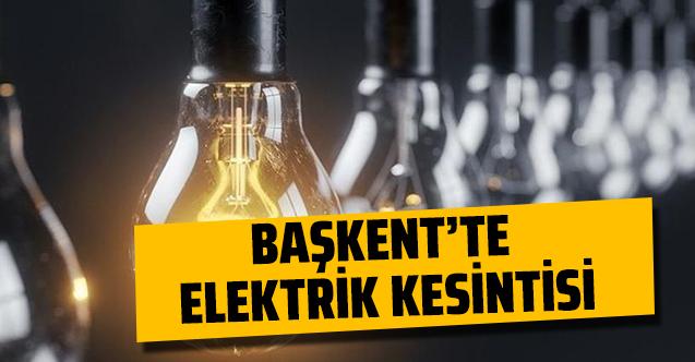 Ankara'da 28 Eylül elektrik kesintisi! Elektrikler ne zaman gelecek?